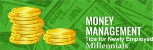 money management tips for newly employed millennials