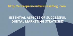 Elements of powerful digital marketing strategies
