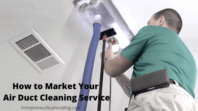 How to Market Your Air Duct Cleaning Service - Agency Near Me