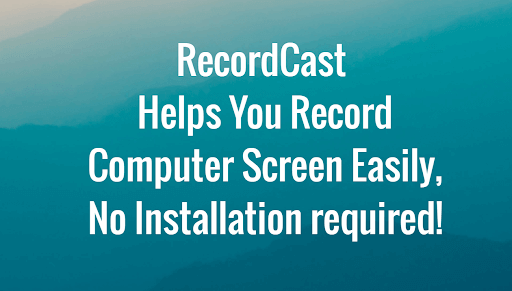 How recordcast screen recording software can help you record your screen for free