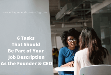 6 Tasks That Should Be Part of Your Job Description As the Founder & CEO
