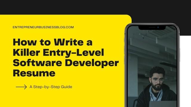 How to write a killer entry-level software developer resume