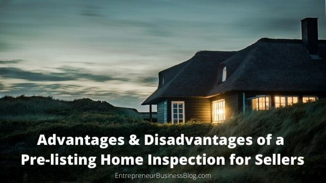 Top advantages and disadvantages of pre-listing home inspection